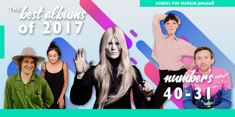 The Best Albums of 2017, Albums 40 – 31