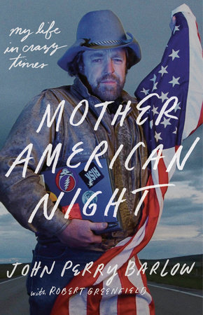 Podcast: Beyond The Margin – John Perry Barlow's Mother American Night