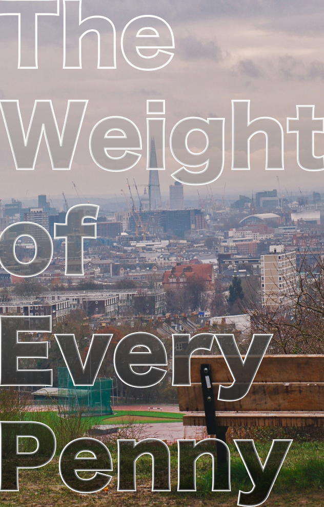 The Weight Of Every Penny