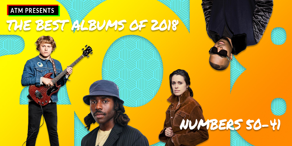 The Best Albums of 2018, Albums 50 —41