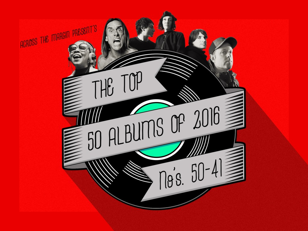 The Top Fifty Albums of 2016, Albums 50-41