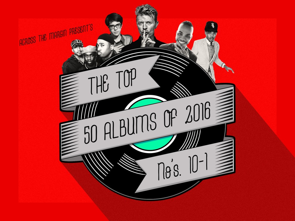 The Top Fifty Albums of 2016, Albums 10-1