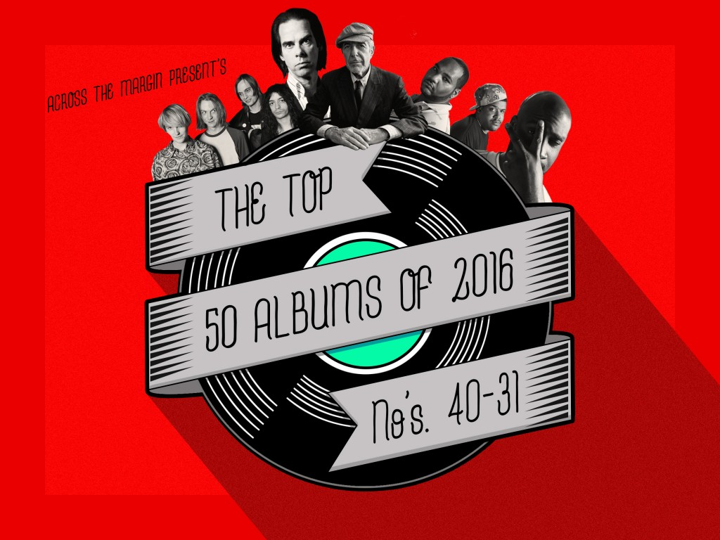 The Top Fifty Albums of 2016, Albums 40-31