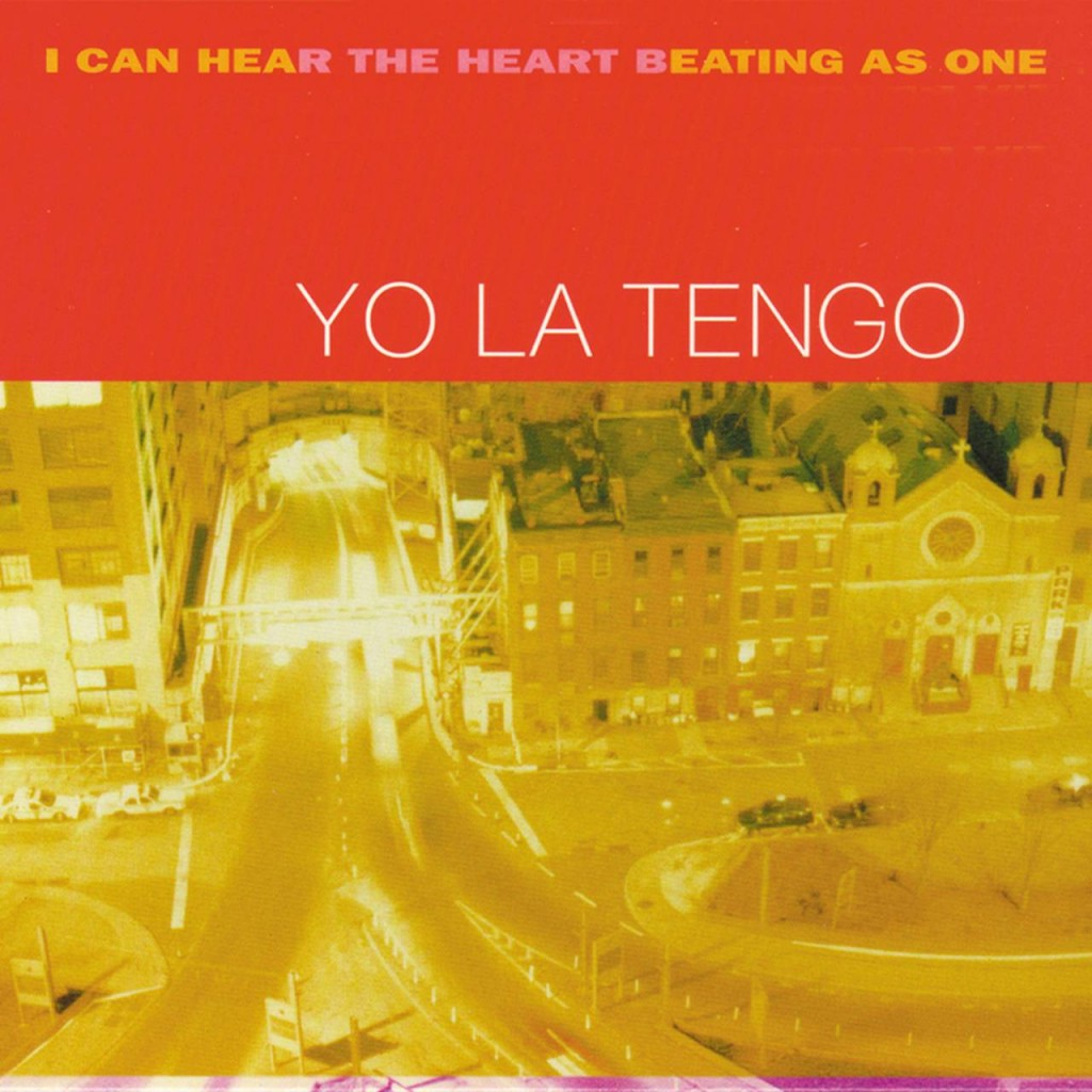 Twenty Years Later – Yo La Tengo's I Can Hear The Heart Beating As One