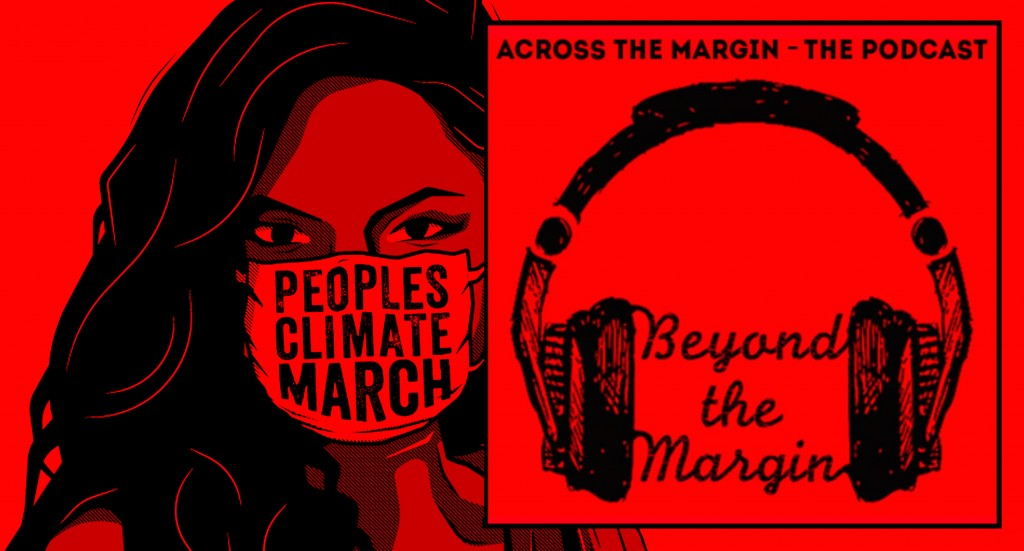 Podcast – Beyond the Margin: The Climate March and 100 Days of Trump