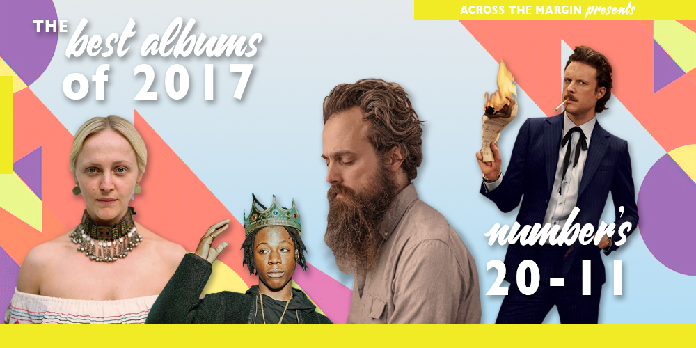 The Best Albums of 2017, Albums 20 – 11