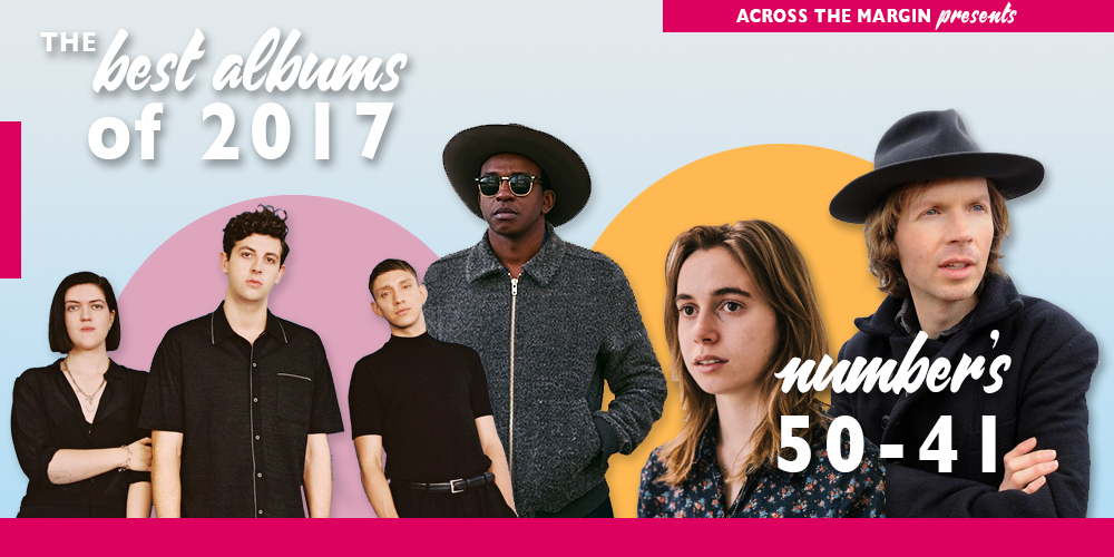The Best Albums of 2017, Albums 50 – 41