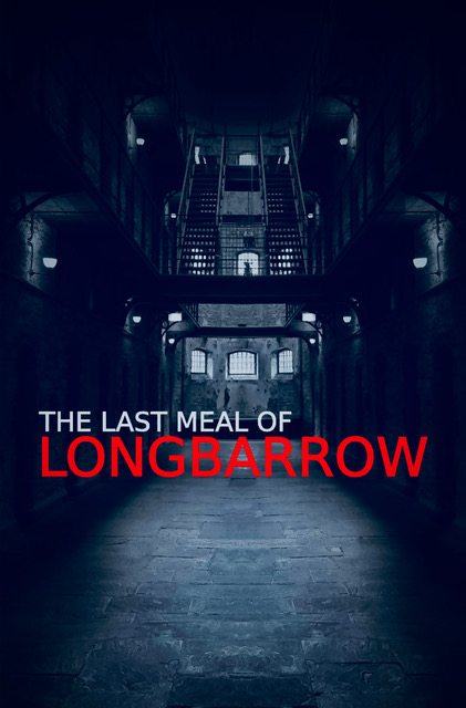 The Last Meal Of Longbarrow