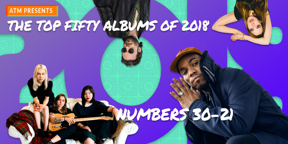The Best Albums of 2018, Albums 30 — 21