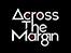 Across the Margin -