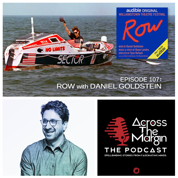 Across The Margin : The Podcast — Row with Daniel Goldstein